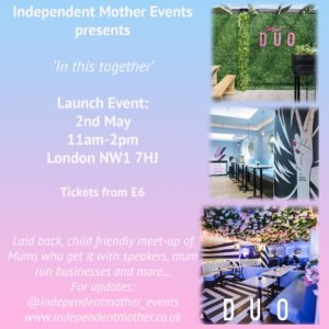 Independent Mothers Launch Event 2nd May @ Duo London with Nurture Collective Showcasing
