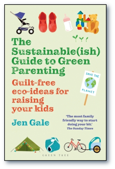 The Sustainable (ish) Guide to Green Parenting by Jen Gale at Nurture Collective